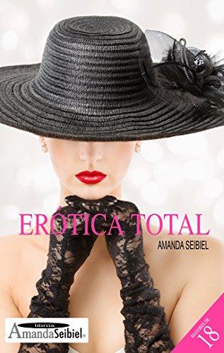 Erótica total: Relatos eróticos ( Nueva edición)