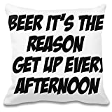 Harma Art Bier Es ist der Grund, den ich jeden Nachmittag aufstehe - Beer It's The Reason I Get Up Every Afternoon Decorative Pillow Case 100% Soft Polyester Cushion Cover Decorative Bedding