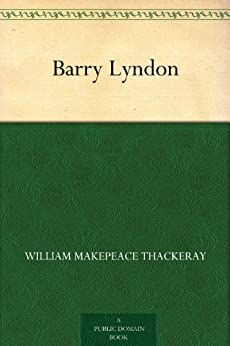 Barry Lyndon (English Edition) par [Thackeray, William Makepeace]