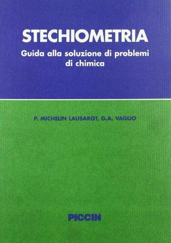 Stechiometria Guida alla soluzione dei problemi di chimica