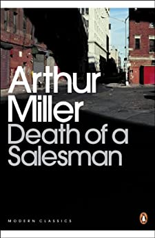Death of a Salesman: Certain Private Conversations in Two Acts and a Requiem (Penguin Modern Classics) von [Miller, Arthur]