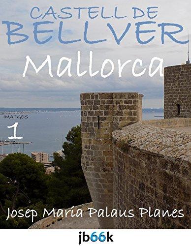 Descargar Libro MALLORCA: CASTELL DE BELLVER [1] (Catalan Edition) de JOSEP MARIA PALAUS PLANES