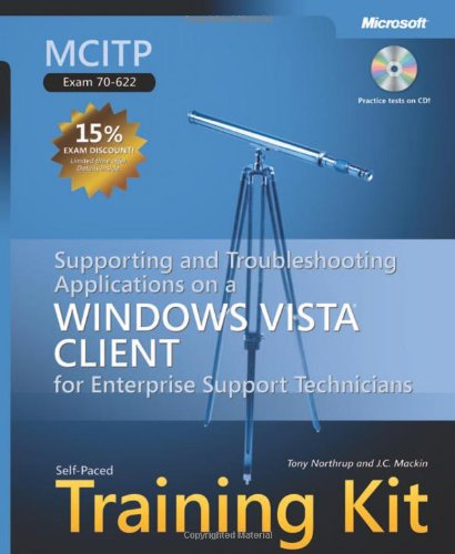 MCITP Self-Paced Training Kit (Exam 70-622): Supporting and Troubleshooting Applications on a Windows Vista® Client for Enterprise Support Support Techniques (Pro - Certification) por Tony Northrup