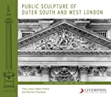 Public Sculpture of Outer South and West London (Public Sculpture of Britain)