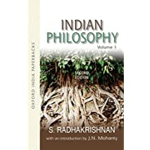 Indian Philosophy: Volume I: with an Introduction by J.N. Mohanty: v. 1 (Oxford India Collection (Paperback))