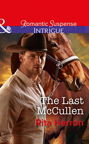the-last-mccullen-mills-boon-intrigue-the-heroes-of-horseshoe-creek-book-6
