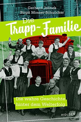 Die Trapp-Familie: Die wahre Geschichte hinter dem Welterfolg