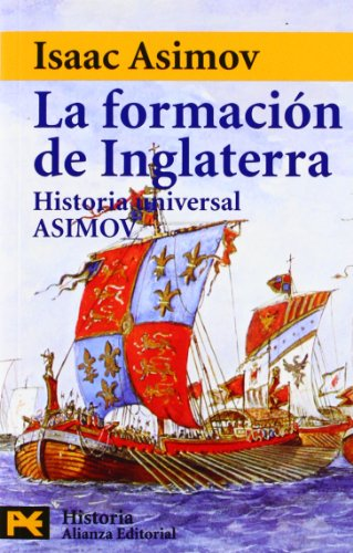 Descargar Libro La formación de Inglaterra: Historia Universal Asimov, 9 (El Libro De Bolsillo - Historia) de Isaac Asimov