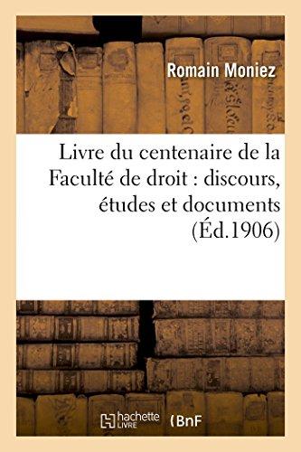 Livre du centenaire de la Faculté de droit : discours, études et documents