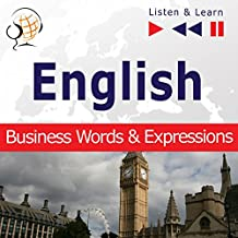 English - Business Words and Expressions: Proficiency Level B2-C1 (Listen & Learn)