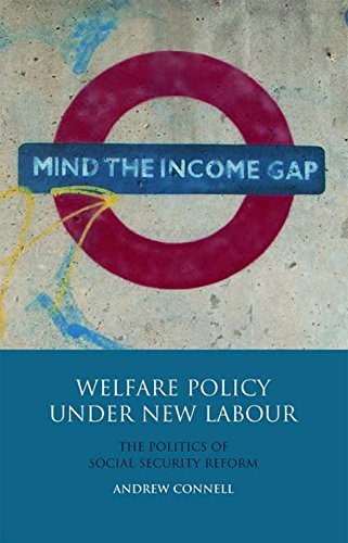 Welfare Policy Under New Labour: The Politics of Social Security Reform (International Library of Polit) por Andrew Connell (Hi