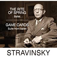 Stravinsky: The Rite of Spring & Game of cards