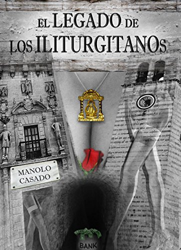 El Legado De Los Iliturgitanos por Manuel Casado Cano
