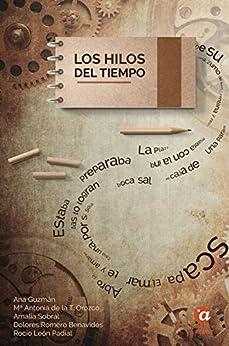 Los hilos del tiempo (Medusa nº 4) de [Guzmán, Ana, Romero, Dolores, Torre, Mª Antonia de la, Sobral, Amalia, León Padial, Rocío]