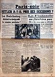 PARIS SOIR du 26/10/1939 - HITLER A-T-IL PRIS SES DECISIONS - LE REICHSTAG CONVOQUE - LA FINLANDE NE FLECHIRA PAS - LE PRESIDENT KALLIO - KINGSLEY WOOD INSPECTE LES FORMATIONS DE LA R.A.F. - LES INVENTEURS ALLEMANDS ET GOERING - LE PRINCE FREDERIC DE HOHENZOLLERN A LA TETE DU MOUVEMENT MONARCHISTE ALLEMAND - HITLER REMPLACERA-T-IL LE NATIONAL-SOCIALISME PAR LE NATIONAL-COMMUNISME - NOTRE CORRESPONDANT DE GUERRE JOSEPH KESSEL - HITLER A DE MAUVAIS DESSEINS CONTRE LES PETITES NATIONS PAR CHAU