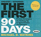 The First 90 Days: Proven Strategies for Getting...