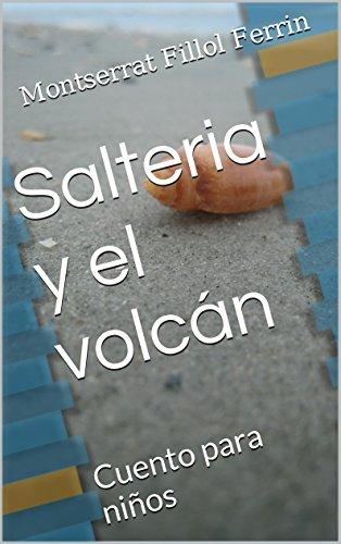 Salteria y el volcán: Ilustraciones Sandra Frey Grimm Cuento para niños por Montserrat Fillol Ferrin