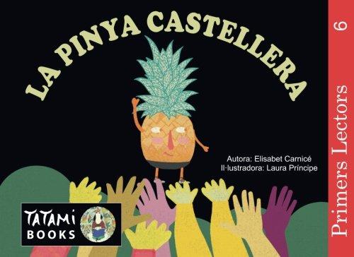 La pinya castellera (lletra d'impremta): Volume 6 (Primers Lectors)