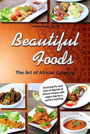 The art of african catering ebook caroline bimbo afolalu amazon enter your mobile number or email address below and well send you a link to download the free kindle app then you can start reading kindle books on your forumfinder Gallery