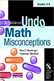 Activities to Undo Math Misconceptions, Grades 3-5 by Honi J. Bamberger (2010-09-28)