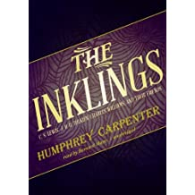 The Inklings: C. S. Lewis, J. R. R. Tolkien, Charles Williams, and Their Friends by Humphrey Carpenter (2012-07-20)