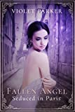 Fallen Angel: Seduced in Paris von Violet  Parker