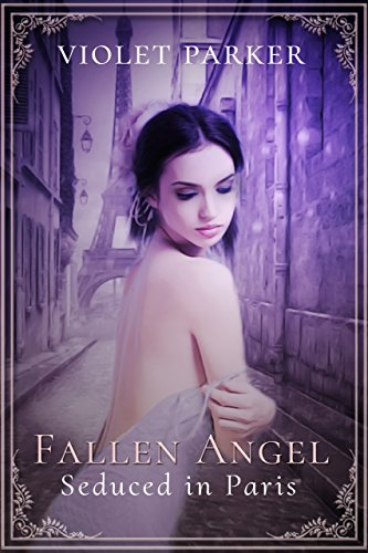 Fallen Angel: Seduced in Paris -