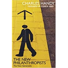 The New Philanthropists by Charles Handy (2006-10-05)