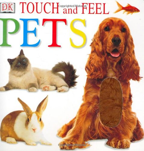 Touch and Feel: Pets (Touch & Feel)