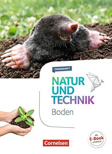 Natur und Technik - Naturwissenschaften: Neubearbeitung - Themenhefte: 5.-10. Schuljahr - Boden: Themenheft