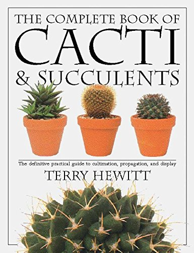 The Complete Book of Cacti & Succulents (American Horticultural Society Practical Guides) por Terry Hewitt