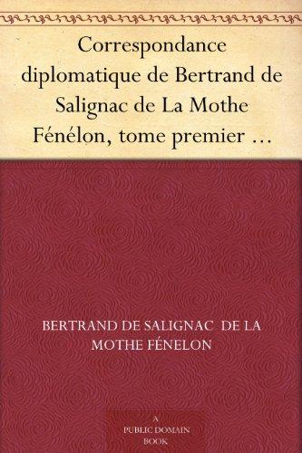 Couverture du livre Correspondance diplomatique de Bertrand de Salignac de La Mothe Fénélon, tome premier Ambassadeur de France en Angleterre de 1568 à 1575