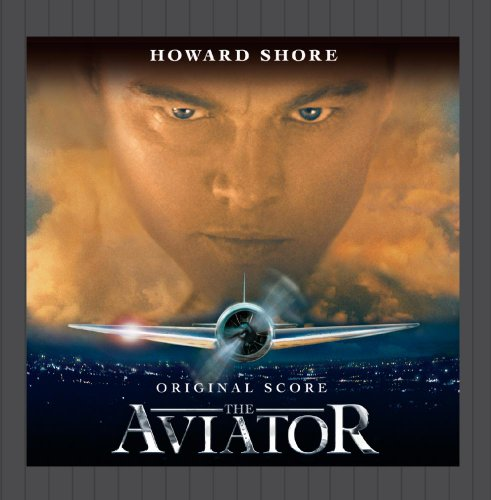 The Aviator (Original Motion Picture Soundtrack The Aviator)
