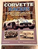 Corvette Racers: Race History of America's Sports Car and the Drivers Who Pushed It to the Limit on Tracks from Sebring to Le Mans by Gregory Von Dare (1992-02-02)