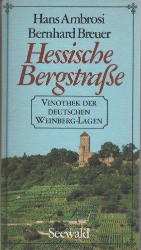 Hessische Bergstrasse. Hans Ambrosi ; Bernhard Breuer. Unter Mitarb. von Anneliese Ambrosi .