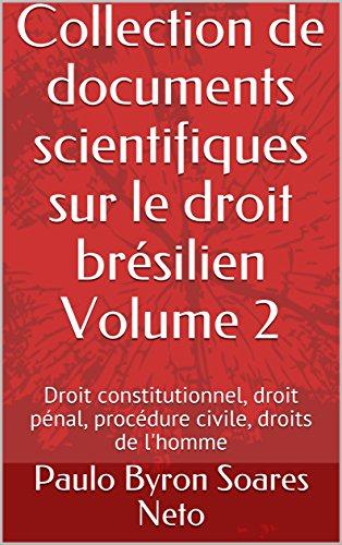 Couverture du livre Collection de documents scientifiques sur le droit brésilien Volume 2: Droit constitutionnel, droit pénal, procédure civile, droits de l'homme