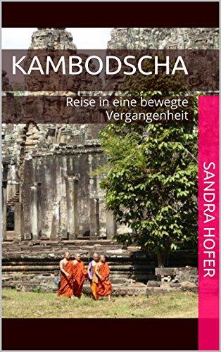 Kambodscha: Reise in eine bewegte Vergangenheit
