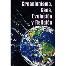 Creacionismo, Caos, Evolución y Religión