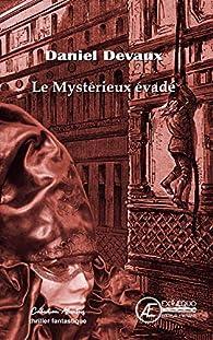 Le mystérieux évadé: Roman par Daniel Devaux
