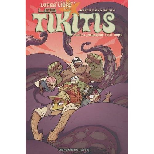 Les Tikitis T03: L'homme aux mille tours