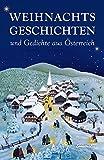 Weihnachtsgeschichten und Gedichte aus Österreich - Karl H Waggerl