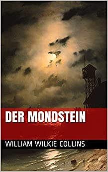 Der Mondstein (German Edition) by [Collins, William Wilkie ]