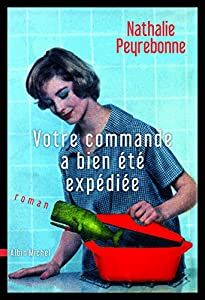 vignette de 'Votre commande a bien été expédiée (Nathalie Peyrebonne)'