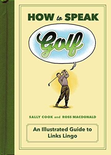 how-to-speak-golf-an-illustrated-guide-to-links-lingo-how-to-speak-sports