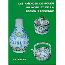 Les faïences de Rouen, du nord de la France et de la région parisienne