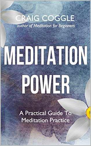 Meditation Power: A Practical Guide To Meditation Practice (English Edition)