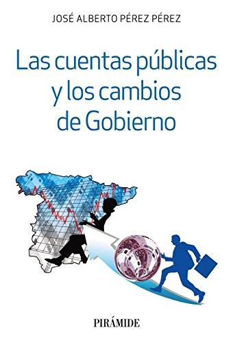 Las cuentas públicas y los cambios de Gobierno (Empresa Y Gestión) por José Alberto Pérez Pérez