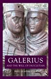 [Galerius and the Will of Diocletian] (By: William Lewis Leadbetter) [published: March, 2013]
