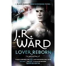 Lover Reborn: Number 10 in series (Black Dagger Brotherhood Series Book 11) (English Edition)