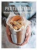 Petits gâteaux, biscuits et autres friandises - 100 recettes à dévorer...